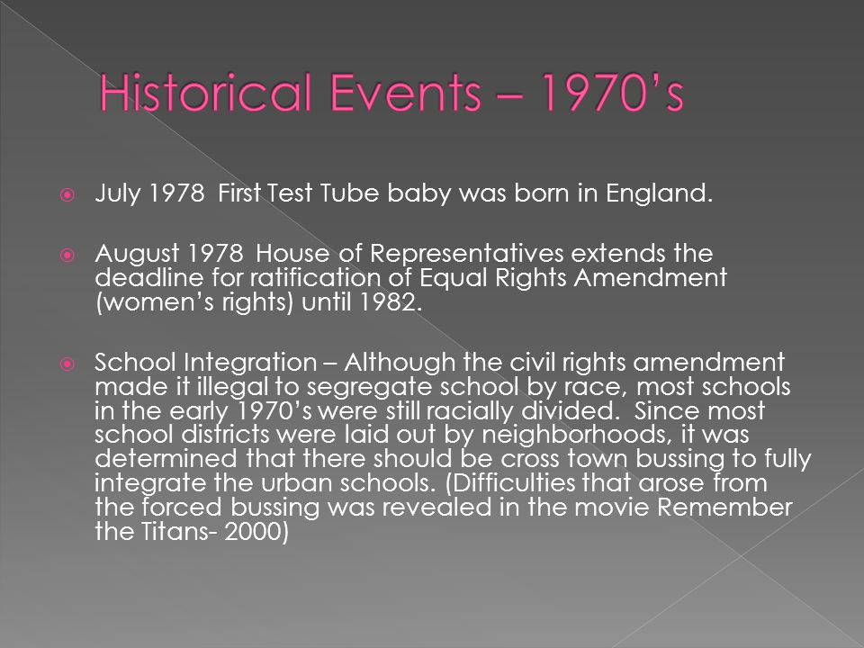  July 1978 First Test Tube baby was born in England.