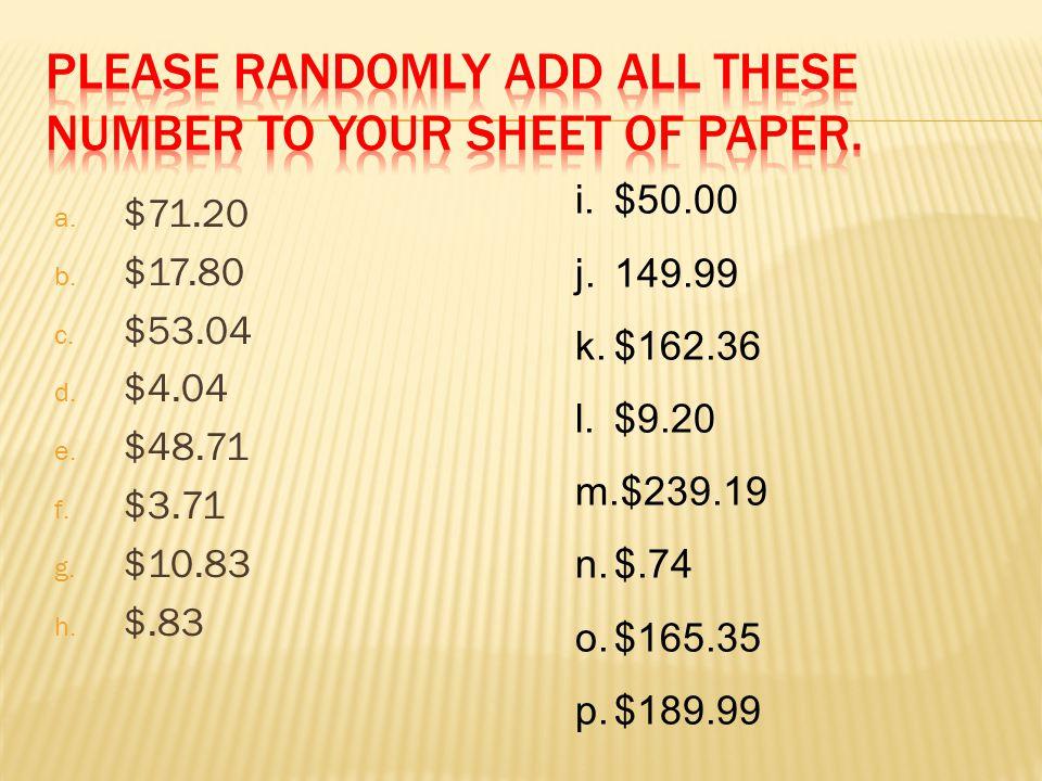 a. $71.20 b. $17.80 c. $53.04 d. $4.04 e. $48.71 f.