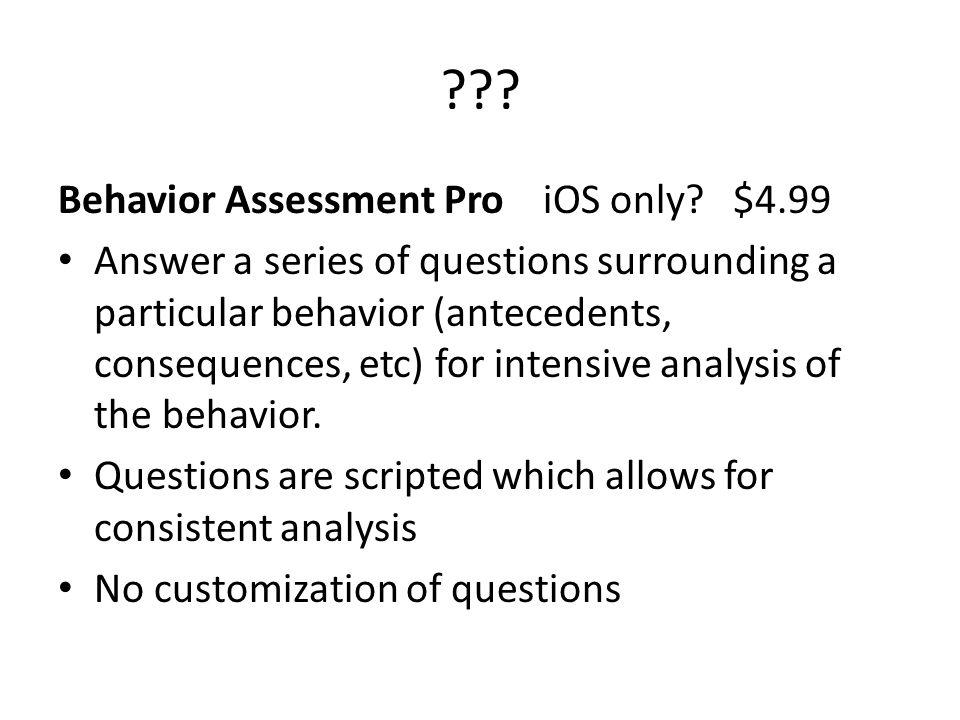 . Behavior Assessment Pro iOS only.