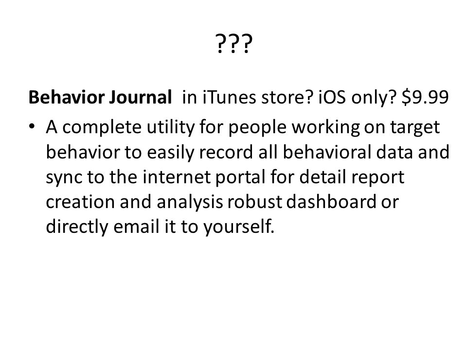 ??.Behavior Journal in iTunes store. iOS only.