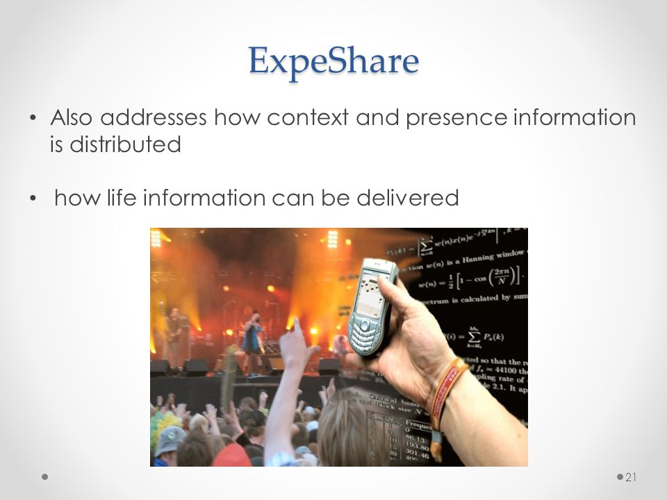 ExpeShare 21 Also addresses how context and presence information is distributed how life information can be delivered