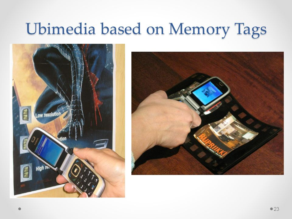Ubimedia based on Memory Tags 23