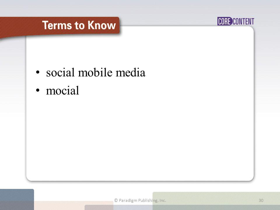 Terms to Know social mobile media mocial © Paradigm Publishing, Inc.30