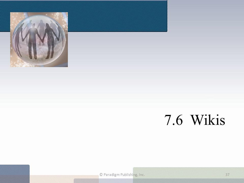 7.6 Wikis © Paradigm Publishing, Inc.37