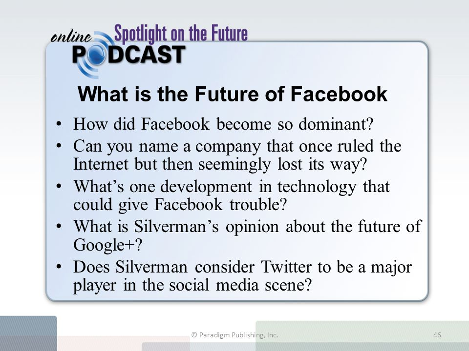 What is the Future of Facebook How did Facebook become so dominant? Can you name a company that once ruled the Internet but then seemingly lost its wa