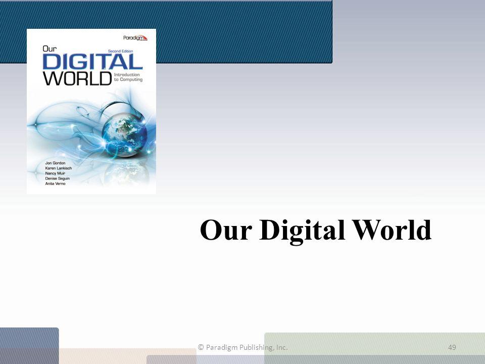 Our Digital World © Paradigm Publishing, Inc.49