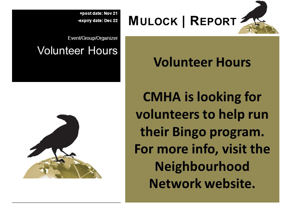 Volunteer Hours CMHA is looking for volunteers to help run their Bingo program.