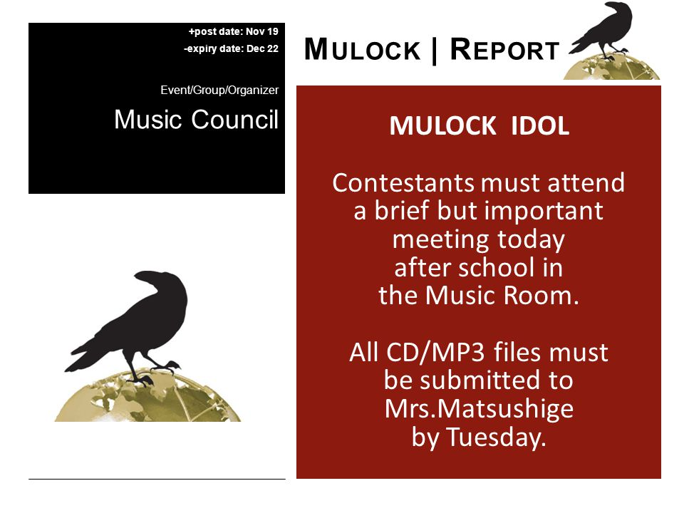 MULOCK IDOL Contestants must attend a brief but important meeting today after school in the Music Room.