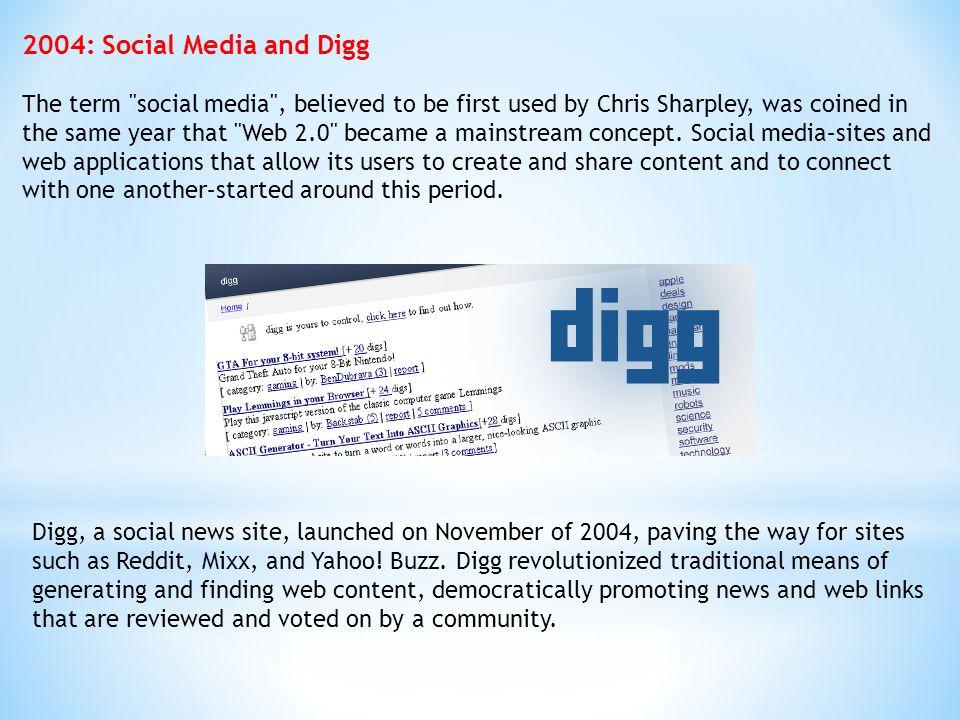 2004: Social Media and Digg The term