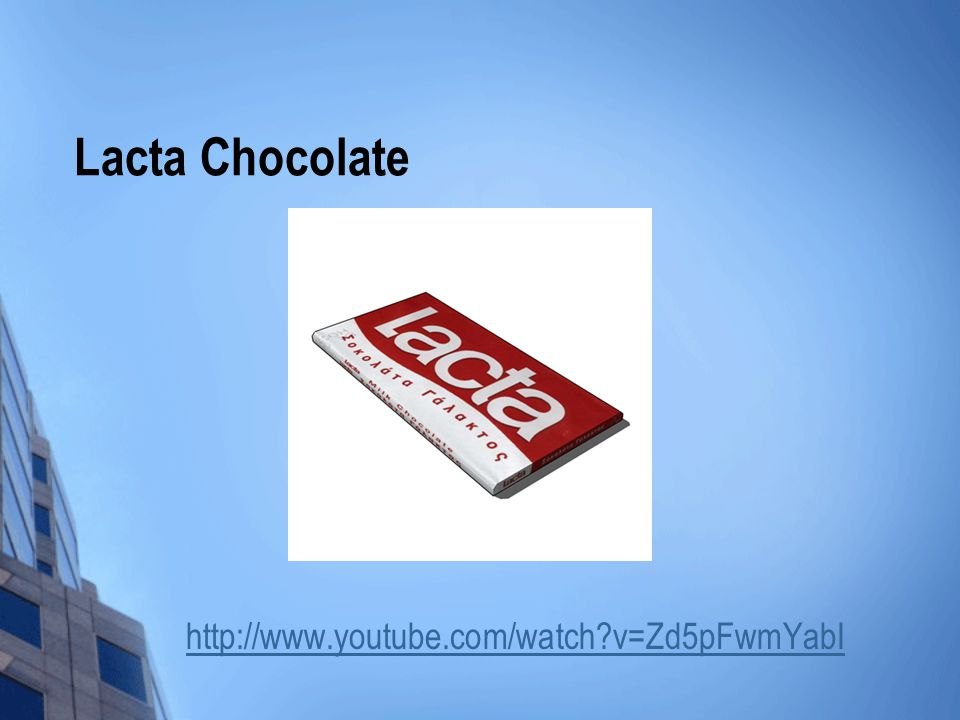 Lacta Chocolate http://www.youtube.com/watch?v=Zd5pFwmYabI