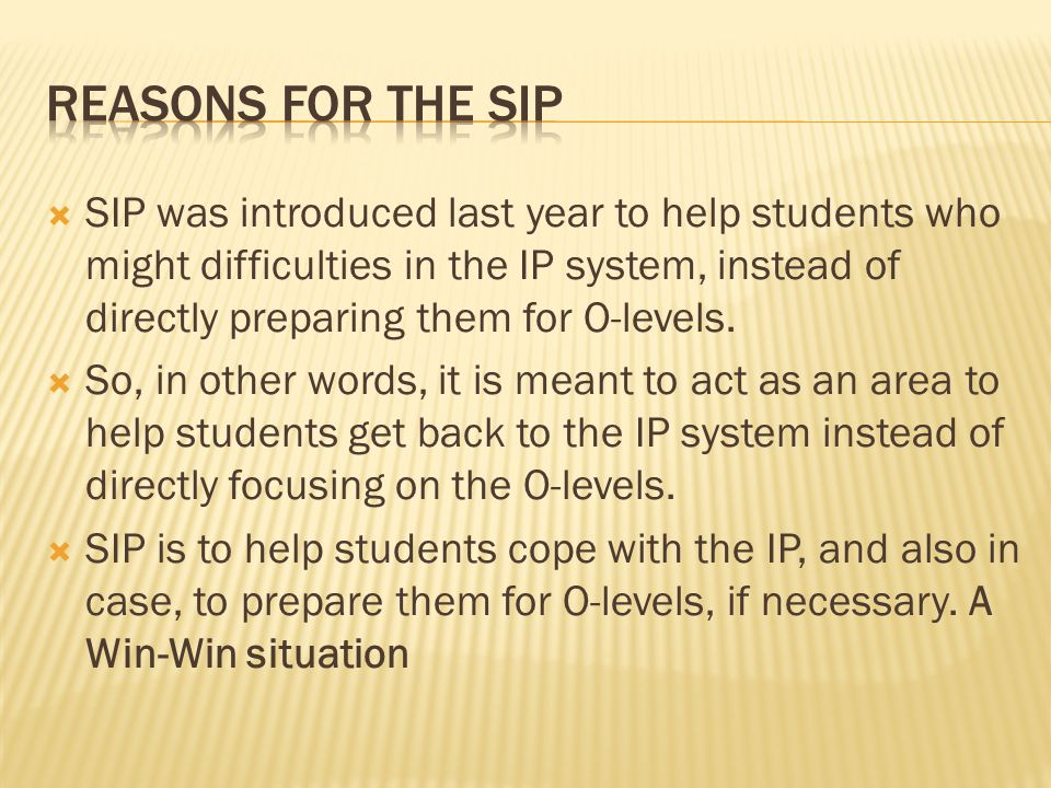  Students enjoy being in SIP classes.