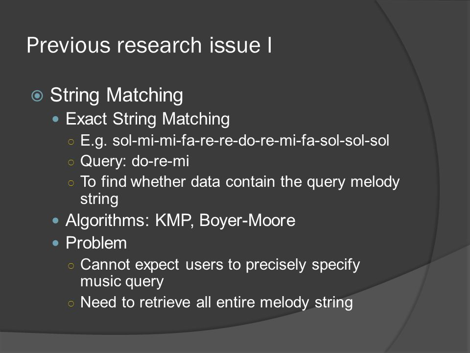 Previous research issue I  String Matching Exact String Matching ○ E.g.