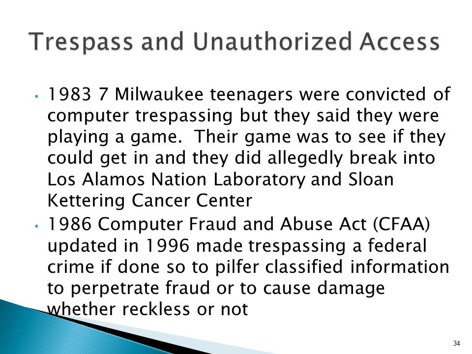1983 7 Milwaukee teenagers were convicted of computer trespassing but they said they were playing a game. Their game was to see if they could get in a