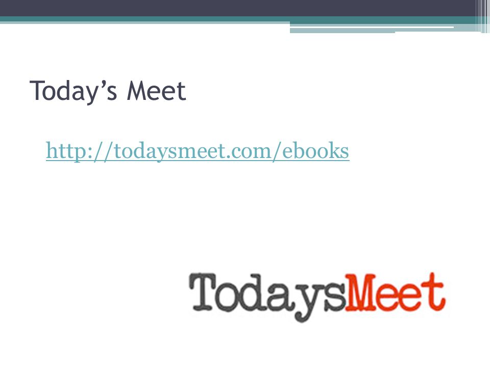 Today's Meet http://todaysmeet.com/ebooks