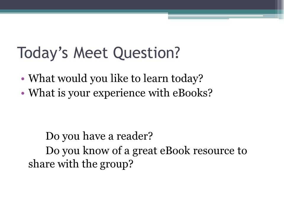 Today's Meet Question. What would you like to learn today.