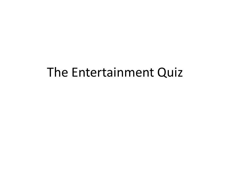 The Entertainment Quiz