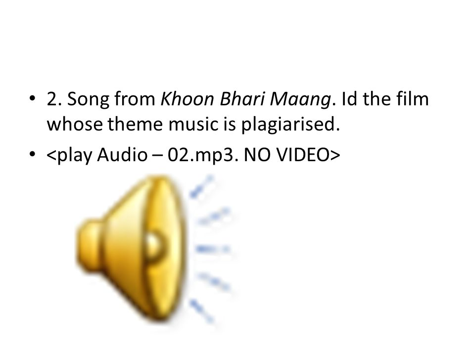 2. Song from Khoon Bhari Maang. Id the film whose theme music is plagiarised.