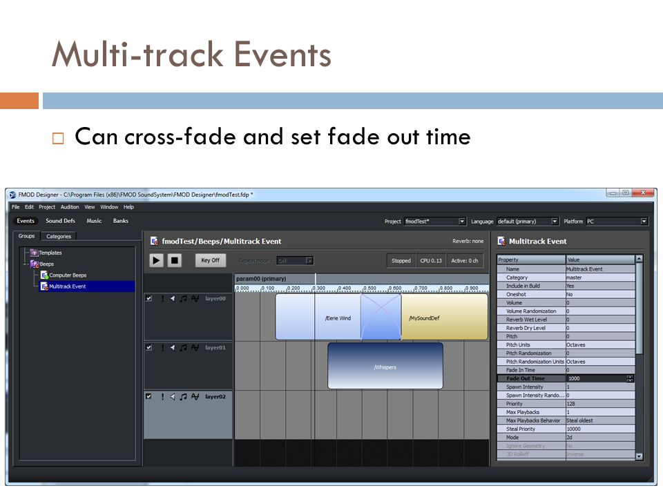 Multi-track Events  Can cross-fade and set fade out time