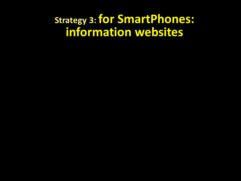 Strategy 3: for SmartPhones: information websites