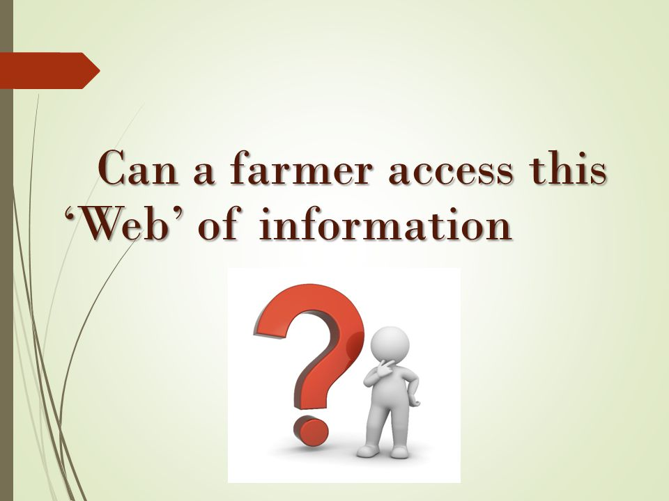 Can a farmer access this 'Web' of information