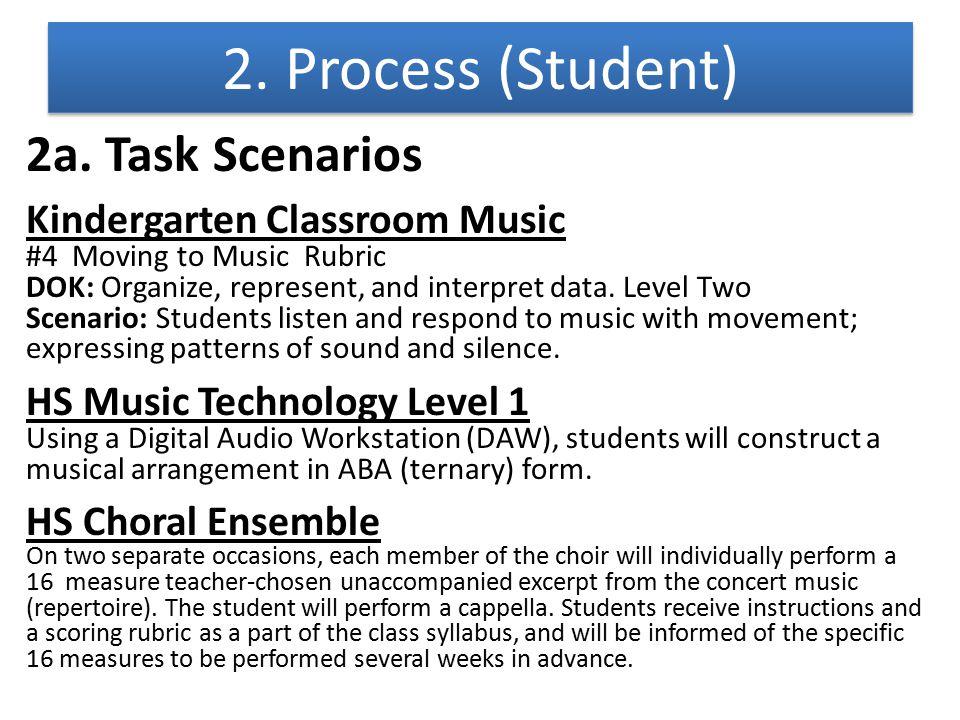 2a. Task Scenarios Kindergarten Classroom Music #4 Moving to Music Rubric DOK: Organize, represent, and interpret data. Level Two Scenario: Students l