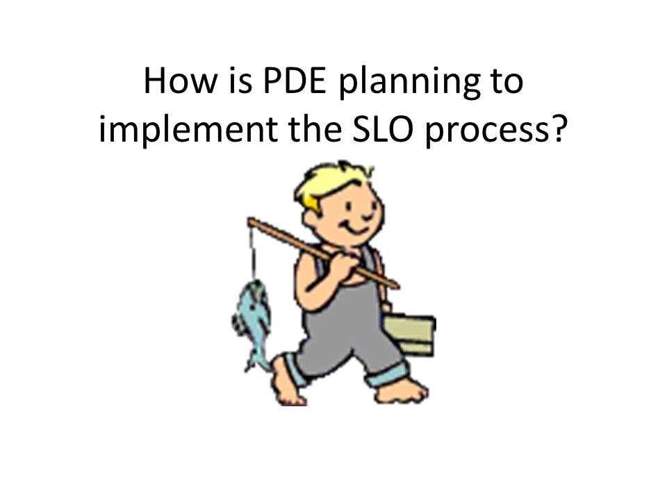 How is PDE planning to implement the SLO process?
