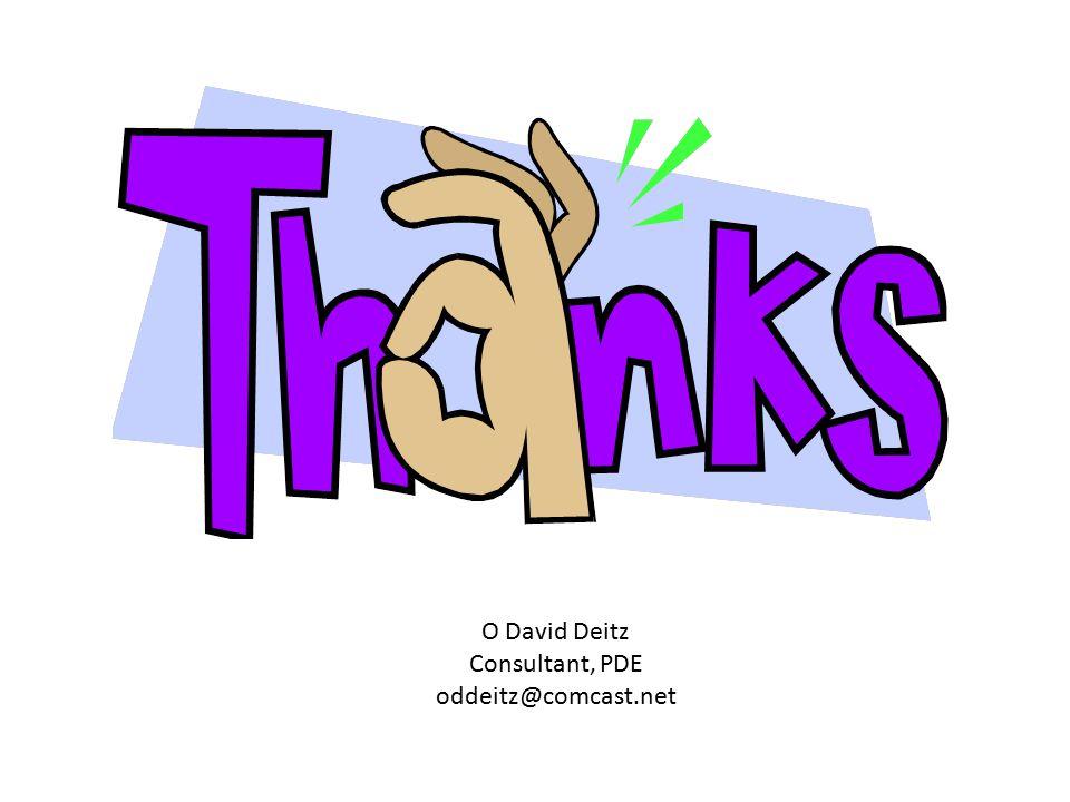 O David Deitz Consultant, PDE oddeitz@comcast.net