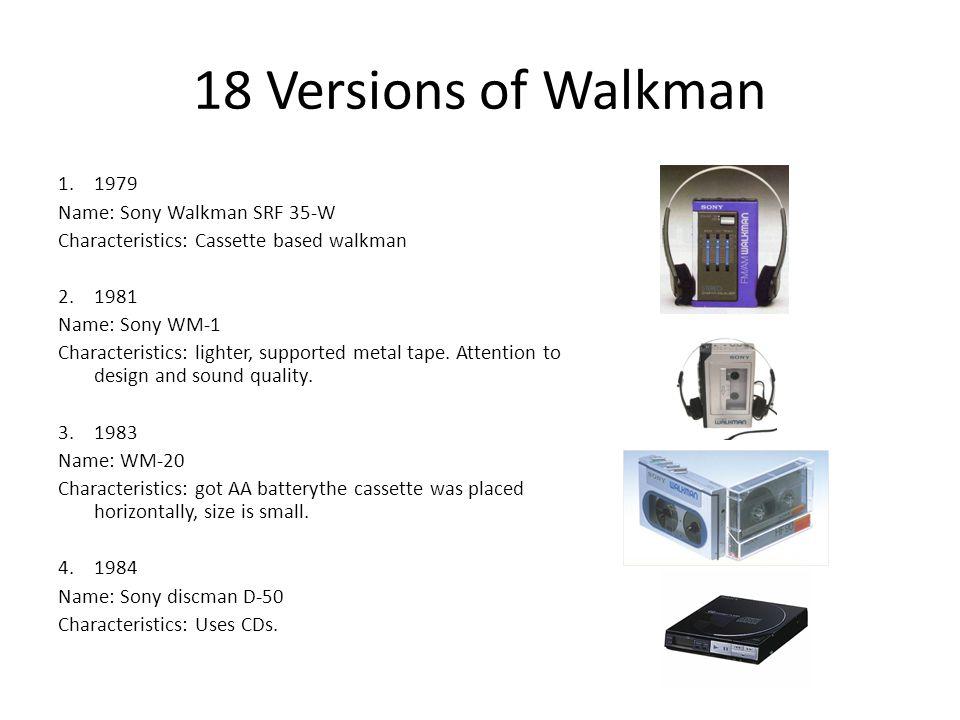 18 Versions of Walkman 1.