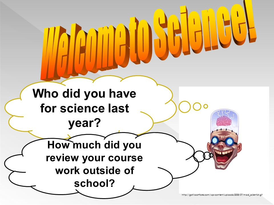 Who did you have for science last year? How much did you review your course work outside of school? http://gorillaartfare.com/wp-content/uploads/2008/