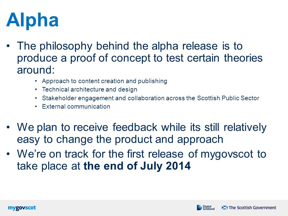 Alpha The philosophy behind the alpha release is to produce a proof of concept to test certain theories around: Approach to content creation and publi