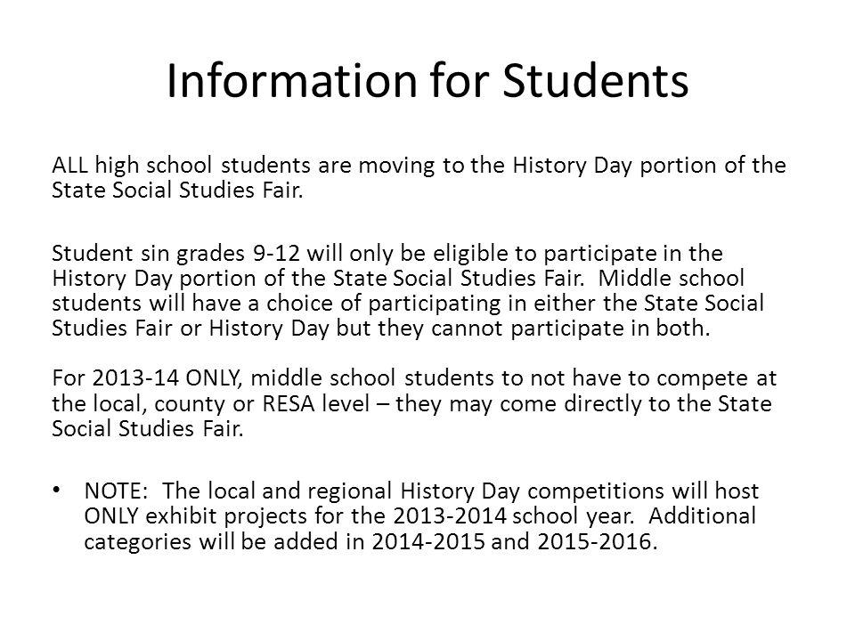 Information for Students ALL high school students are moving to the History Day portion of the State Social Studies Fair.