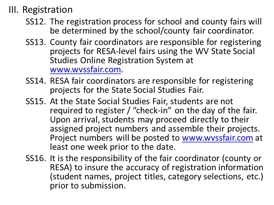III.Registration SS12.The registration process for school and county fairs will be determined by the school/county fair coordinator.
