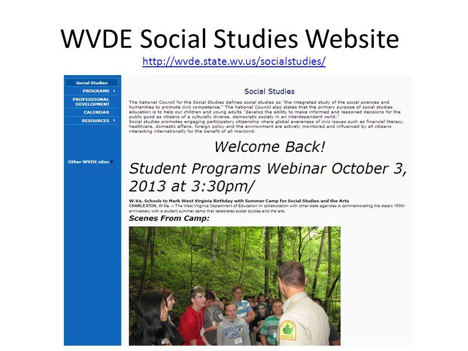 WVDE Social Studies Website http://wvde.state.wv.us/socialstudies/