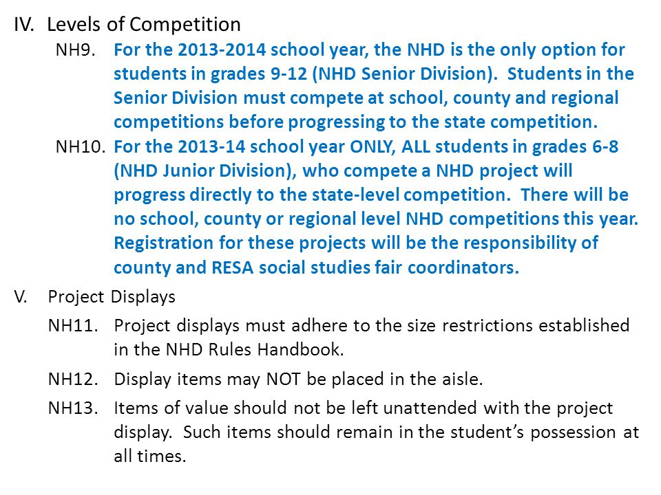 IV.Levels of Competition NH9.For the 2013-2014 school year, the NHD is the only option for students in grades 9-12 (NHD Senior Division).