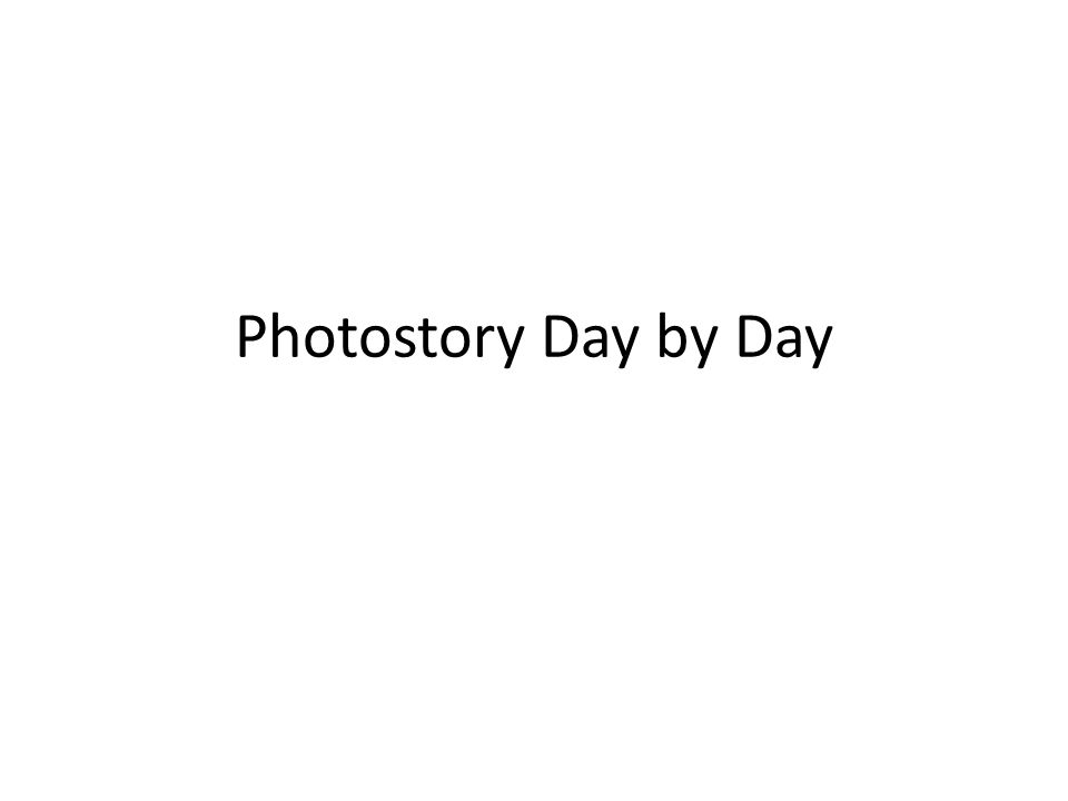 Photostory Day by Day
