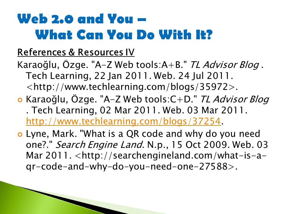 References & Resources IV Karaoğlu, Özge. A-Z Web tools:A+B. TL Advisor Blog.