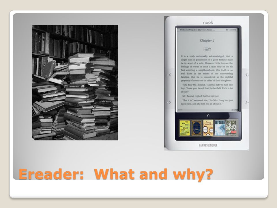 Ereader: What and why