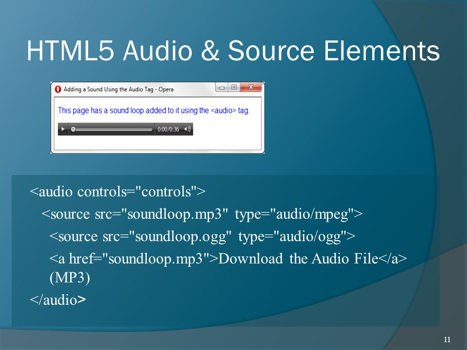 HTML5 Audio & Source Elements Download the Audio File (MP3) 11