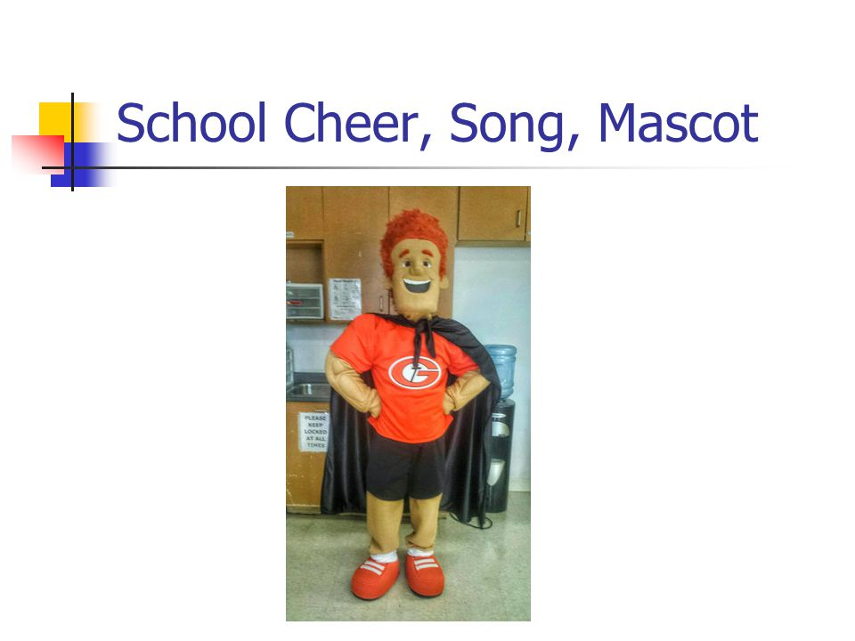 School Cheer, Song, Mascot