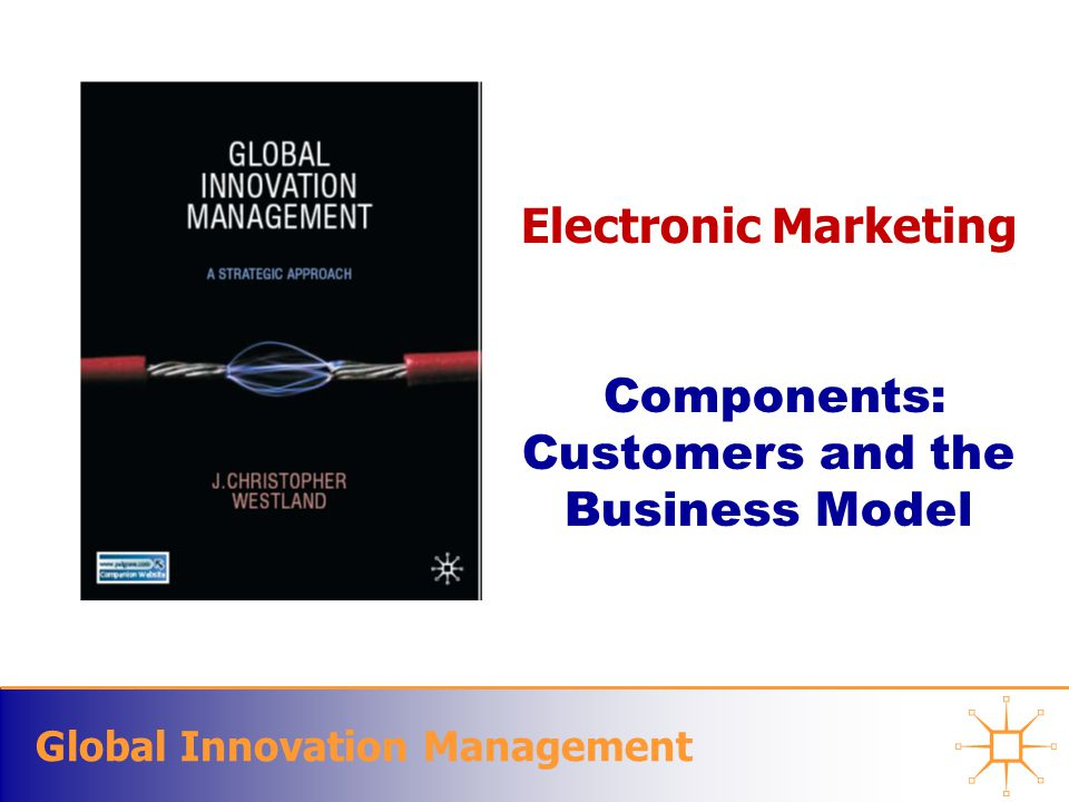 Global Innovation Management Toolsets Feature-Attribute Map the 3-4 Key Steps in the Consumption and Manage those 3-4 Steps Identify Discriminators and Energizers Describe how you will manage each of these features of the consumption process BasicDiscriminatorEnergizer PositiveNonnegotiableDifferentiatorExciter NegativeTolerableDissatisfierEnrager Neutral So What.