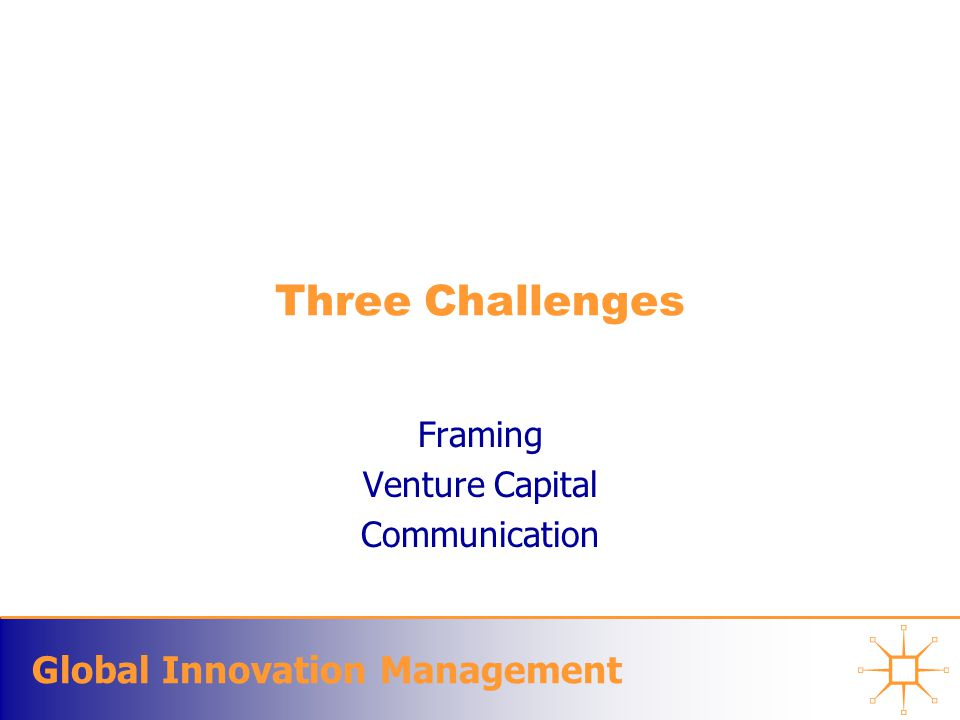 Global Innovation Management Three Challenges Framing Venture Capital Communication