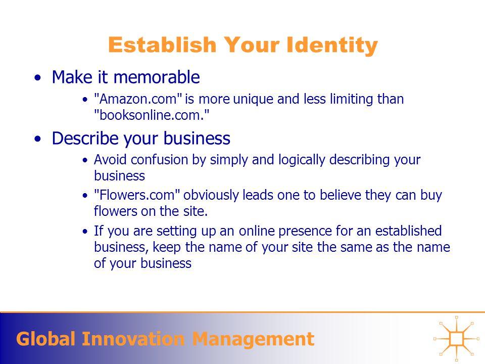 Global Innovation Management Establish Your Identity Make it memorable
