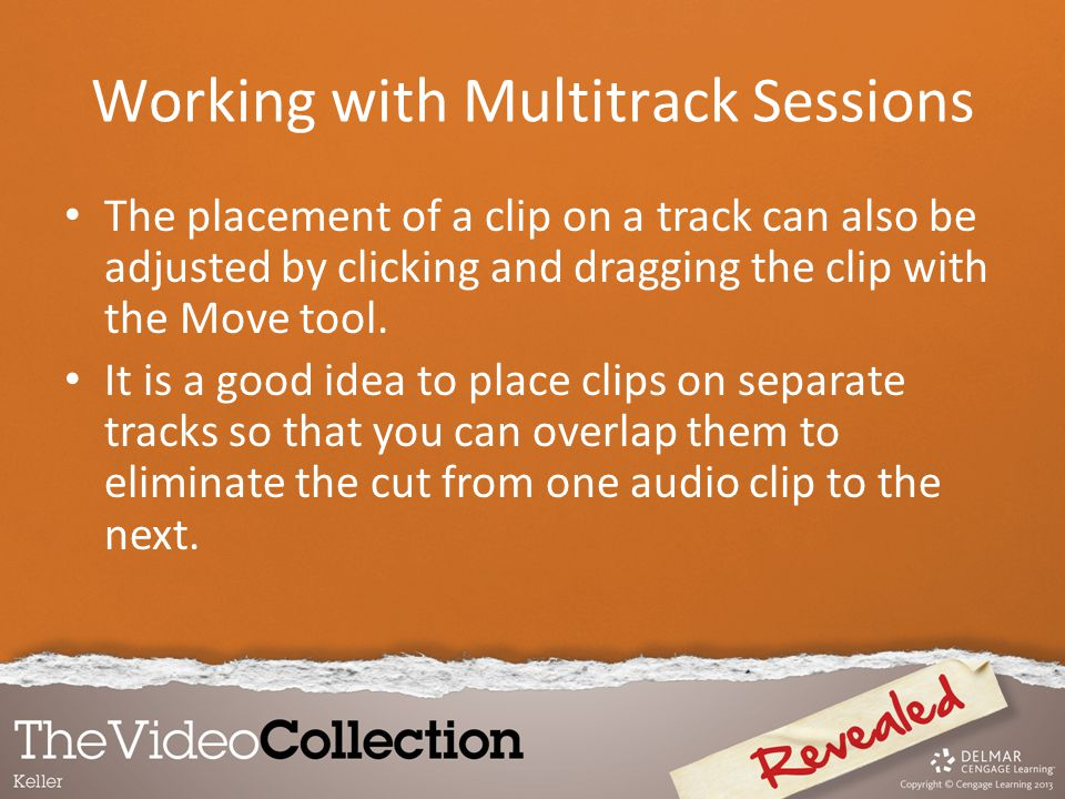 The placement of a clip on a track can also be adjusted by clicking and dragging the clip with the Move tool. It is a good idea to place clips on sepa