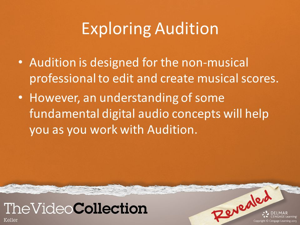Audition is designed for the non-musical professional to edit and create musical scores. However, an understanding of some fundamental digital audio c