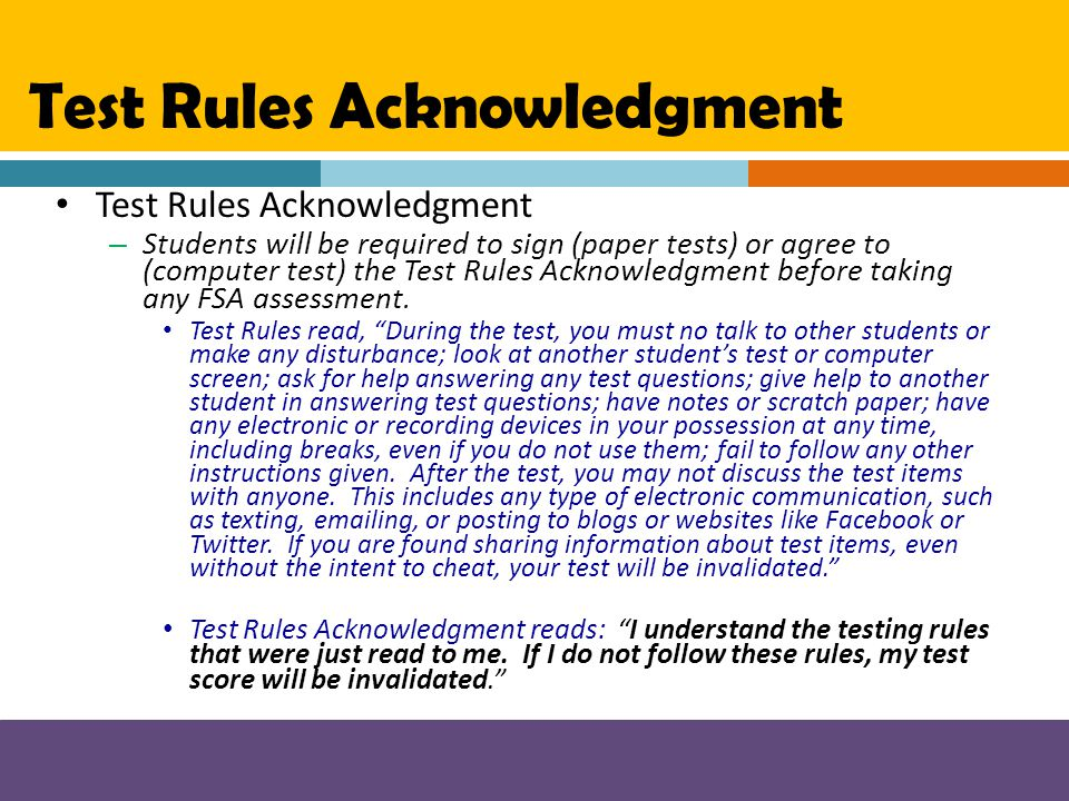 Test Rules Acknowledgment – Students will be required to sign (paper tests) or agree to (computer test) the Test Rules Acknowledgment before taking an