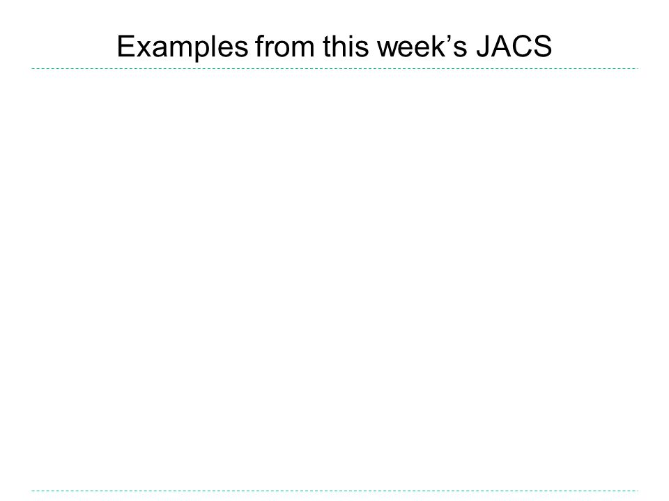 Examples from this week's JACS