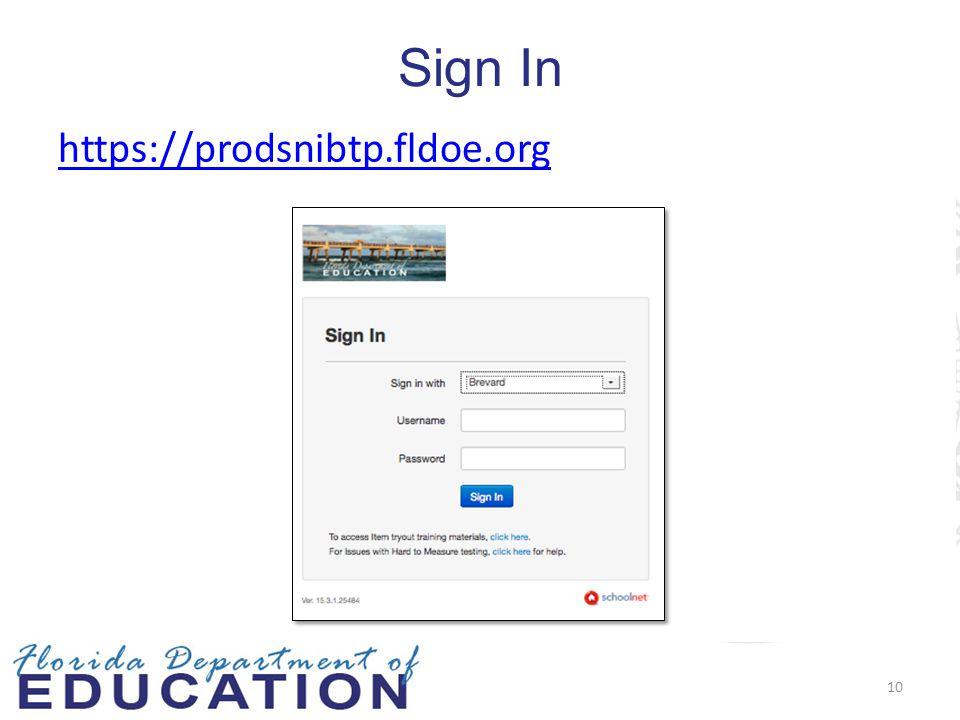 Sign In https://prodsnibtp.fldoe.org 10