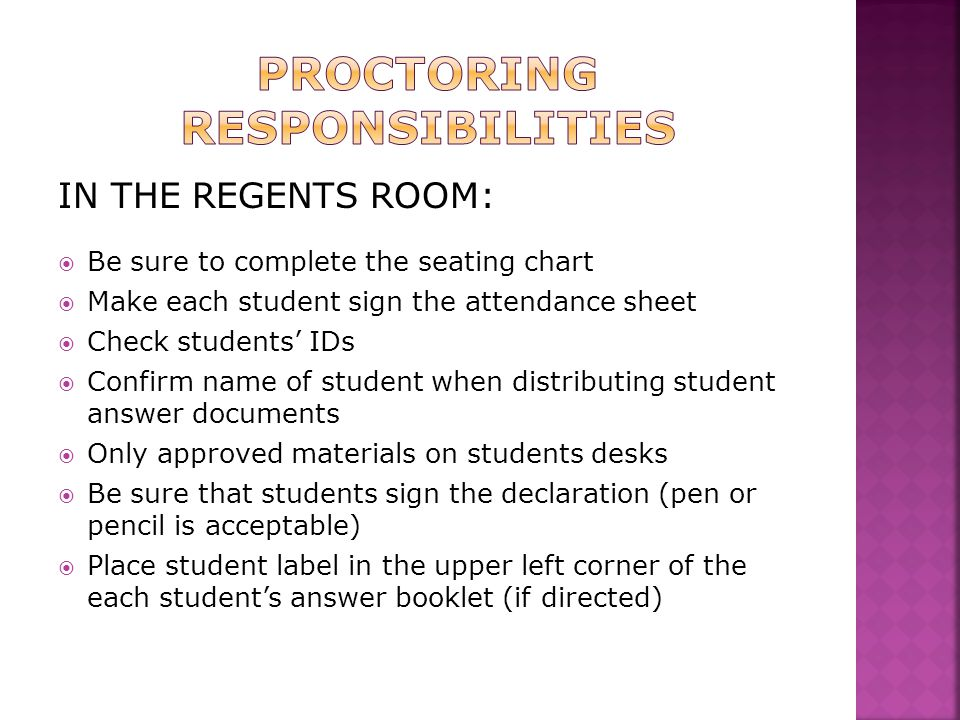  Conflict Room - Regents Exams should be given before an RCT - DO NOT release students until they complete all exams  Students must be escorted to the bathrooms by hall proctors  Students are allowed to enter  Morning exam – 10:00am  Afternoon exam – 2:00pm  Students must not be released until  Morning exam – 10:30am to 10:45am  Afternoon exam – 2:30pm to 2:45pm