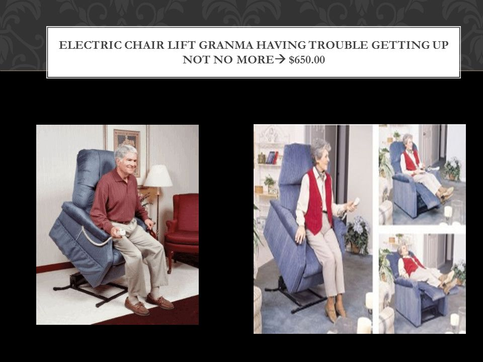 ELECTRIC CHAIR LIFT GRANMA HAVING TROUBLE GETTING UP NOT NO MORE  $650.00