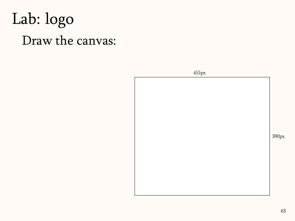 Draw the canvas: Lab: logo 63 455px 390px